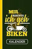 Kalender Mir Reichts Ich Geh Biken: Lastenrad I...