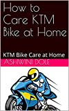 How to Care KTM Bike at Home : KTM Bike Care at...