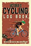 Victoria's Cycling Log Book - Training Notebook...