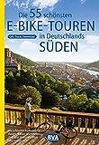Die 55 schönsten E-Bike Touren in Deutschlands...