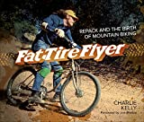 Fat Tire Flyer: Repack and the Birth of Mountain...